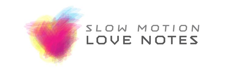 SlowMotionLoveNotes